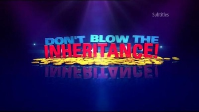 Don't Blow the Inheritance